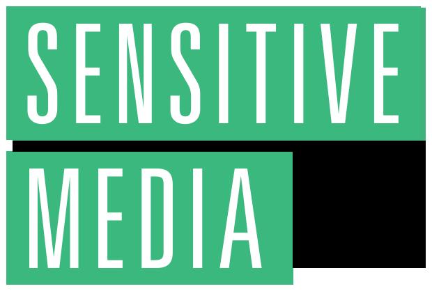 Sensitive Media